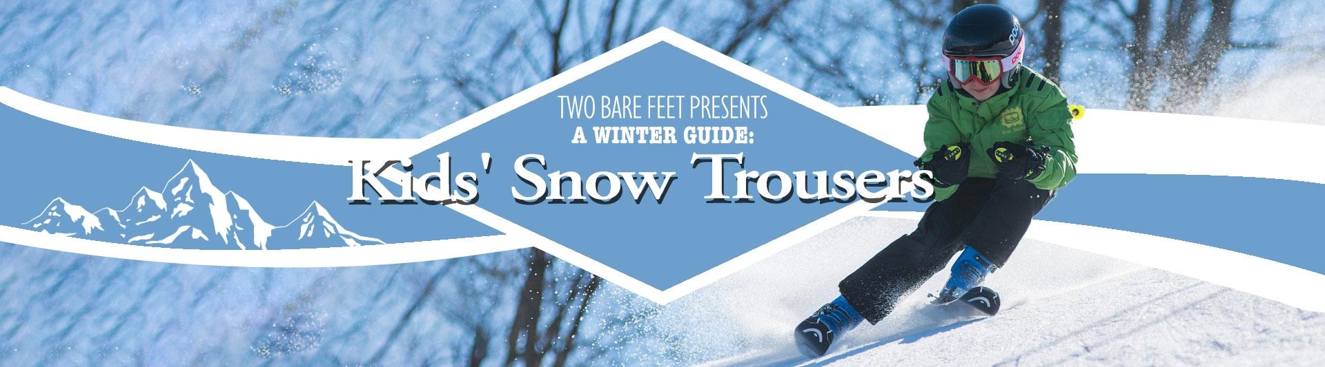 Two Bare Feet kid's ski pants banner image